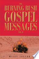 The Burning Bush Gospel Messages Vol  II Book PDF