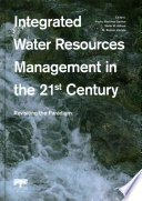 Integrated Water Resources Management in the 21st Century  Revisiting the paradigm