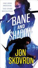 Bane and Shadow