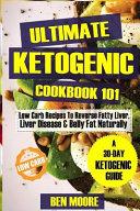 Ultimate Ketogenic Cookbook 101