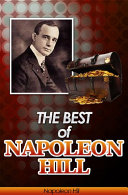 The Best of Napoleon Hill (Annotated)