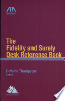 The Fidelity and Surety Desk Reference Book