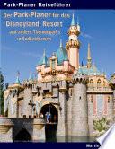 Der Park Planer f  r das Disneyland Resort und andere Themenparks in S  dkalifornien