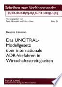 Das UNCITRAL Modellgesetz   ber internationale ADR Verfahren in Wirtschaftsstreitigkeiten