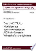 Das UNCITRAL-Modellgesetz über internationale ADR-Verfahren in Wirtschaftsstreitigkeiten