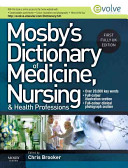 Mosby s Dictionary of Medicine  Nursing  and Health Professions