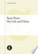 Sean Penn  His Life and Films