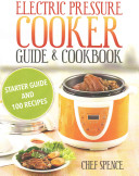 Electric Pressure Cooker Guide and Cookbook