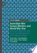 Australian War Graves Workers And World War One : 1,100 australian war graves workers whose job it...