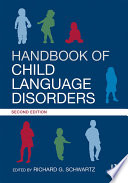 Handbook of Child Language Disorders