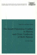 The Israeli Palestinian Conflict in History and Civics Textbooks of Both Nations