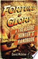 Fortune and Glory  A Treasure Hunter   s Handbook Book PDF