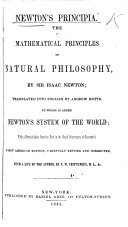 The Mathematical Principles of Natural Philosophy ... Translated ... by Andrew Motte. To which are added Newton's System of the World; a Short Comment on, and Defence of the Principia, by W. Emerson. With the Laws of the Moon's Motion according to gravity, by John Machin ... (The preface of Mr. Roger Cotes to the second edition.)