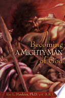 Becoming a Mighty Man of God Man Up To The Challenges Facing