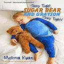 Sleep Tight  Sugar Bear and Grayson  Sleep Tight  Book PDF