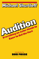 Audition : everything an actor needs to know to get the part /