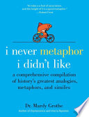 I Never Metaphor I Didn T Like