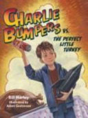 Charlie Bumpers Vs  the Perfect Little Turkey Book PDF