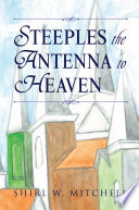 Steeples The Antenna To Heaven