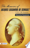 The Memoirs of Jacques Casanova de Seingalt  1725 1798  Complete