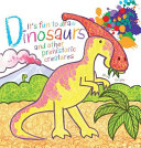 It s Fun to Draw Dinosaurs and Other Prehistoric Creatures