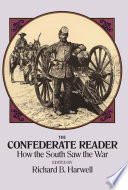 The Confederate Reader General Orders Letters Articles Sermons Songs Travel Observations