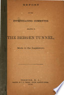 Report Of The Investigating Committee Relative To The Bergen Tunnel