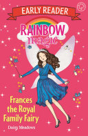 Rainbow Magic Early Reader: Frances The Royal Family Fairy : colour that rainbow magic's youngest fans have been...