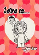 Love Is   For Her