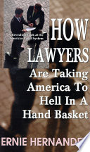 How Lawyers Are Taking America to Hell in a Hand Basket Lawyers - Hell in a Hand Basket