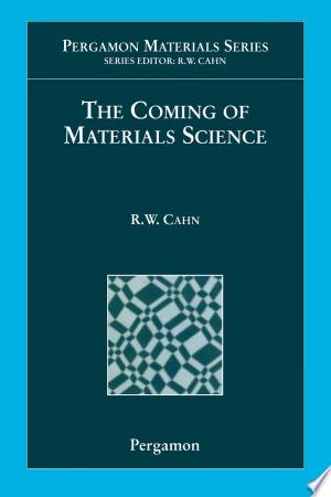 The Coming of Materials Science - ISBN:9780080529424