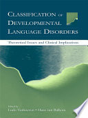 Classification of Developmental Language Disorders