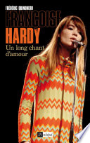 Fran  oise Hardy  un long chant d amour