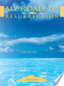 My Road to Resurrection