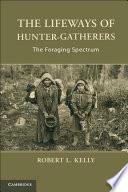 The Lifeways of Hunter Gatherers Book PDF