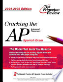 Cracking the AP Spanish Exam  2004 2005 Edition