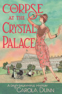 The Corpse At The Crystal Palace : a mysterious and murderous turn in...