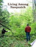 Living Among Sasquatch  A Primer