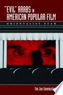 Evil Arabs in American Popular Film