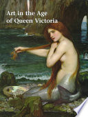 Art in the Age of Queen Victoria