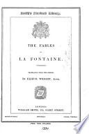 The fables of La Fontaine  tr   in verse  by E  Wright