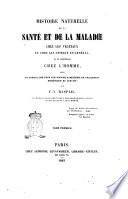 Histoire naturelle de la sante et de la maladie chez les vegetaux et chez les animaux en general, et en particulier chez l'homme par F.V. Raspail