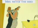 Mrs  Meyer  the Bird