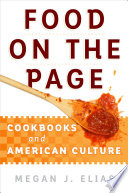 Food on the Page Cookbooks and American Culture
