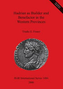 Hadrian as builder and benefactor in the western provinces