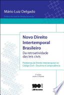 Novo direito intertemporal brasileiro : da retroatividade das leis civis
