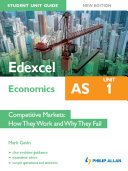 Edexcel AS Economics Student Unit Guide: Unit 1 New Edition Competitive Markets - How They Work and Why They Fail