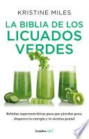La biblia de los licuados verdes  Colecci  n Vital