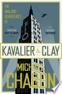 The Amazing Adventures Of Kavalier And Clay : adventures of kavalier & clay is a...