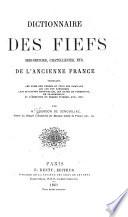 Dictionnaire des fiefs, seigneuries, châtellenies, etc